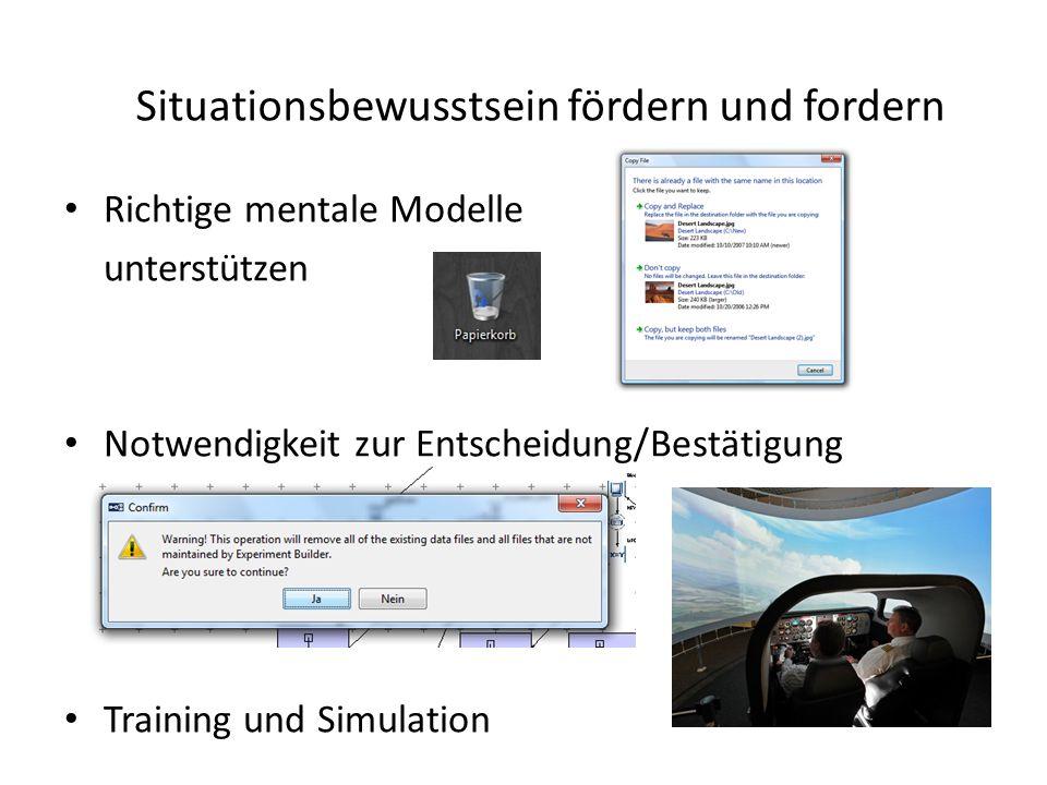 Situationsbewusstsein fördern und fordern Richtige mentale Modelle unterstützen Notwendigkeit zur Entscheidung/Bestätigung Training und Simulation
