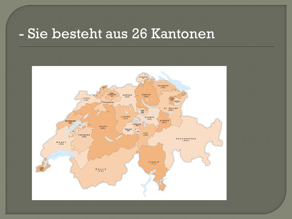 - Sie besteht aus 26 Kantonen