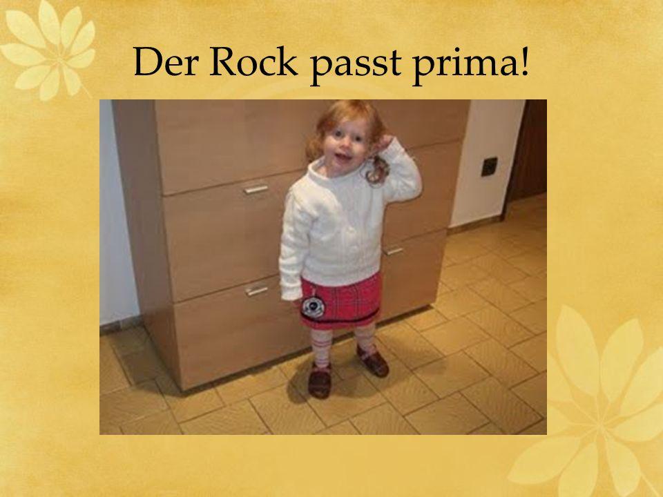Der Rock passt prima!