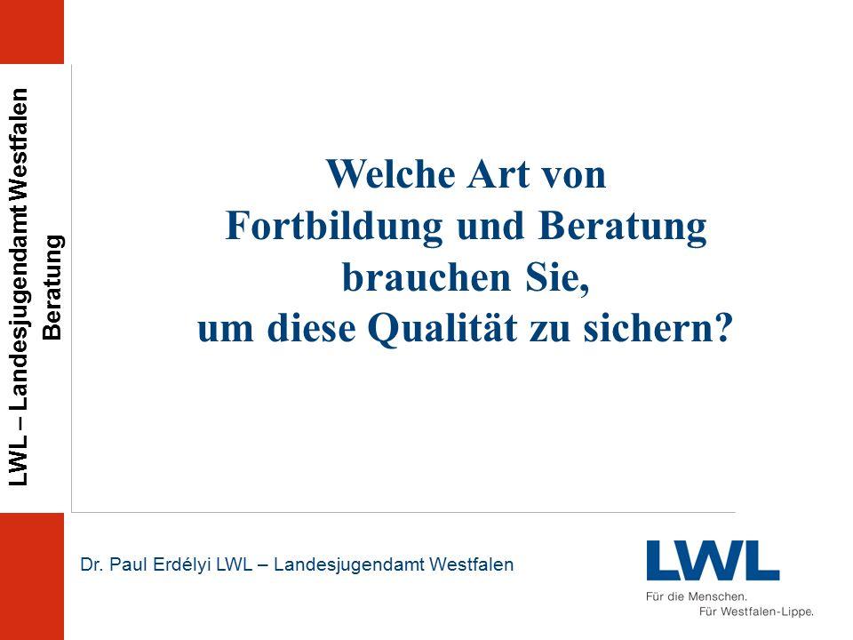 LWL – Landesjugendamt Westfalen Beratung Dr.Paul Erdélyi LWL – Landesjugendamt Westfalen...
