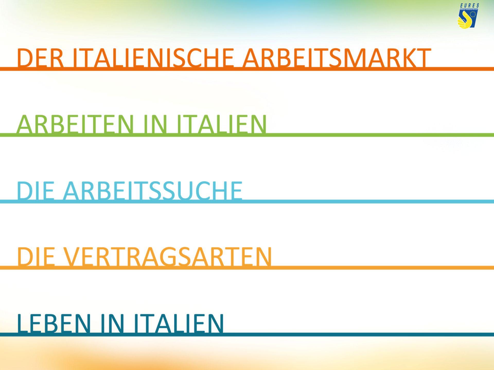 ALLGEMEINE DATEN DIE WIRTSCHAFT IN ITALIEN BESCHÄFTIGUNG/ARBEITSLOSIGKEIT BESCHÄFTIGUNG NACH BRANCHEN ARBEITSLOSIGKEIT IN EUROPA TENDENZEN DES ARBEITSMARKTS BRANCHEN IN SCHWIERIGKEIT RECRUITMENT MEISTGESUCHTE BERUFE ANDERE BERUFSMӦGLICHKEITEN BERUFE IM UNTERGEHEN