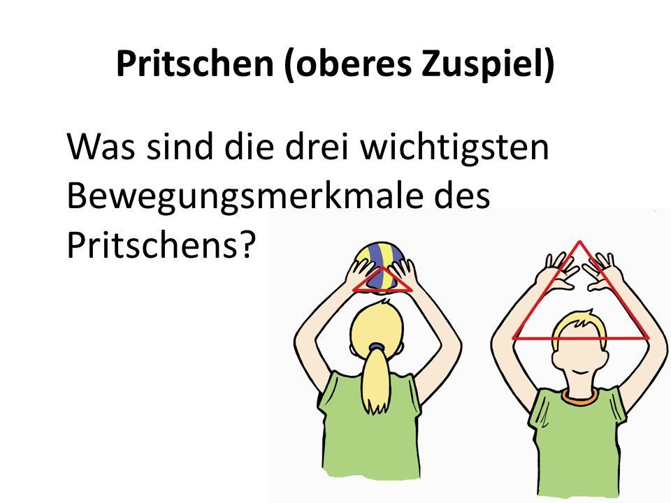 Pritschen (oberes Zuspiel) Was sind die drei wichtigsten Bewegungsmerkmale des Pritschens?