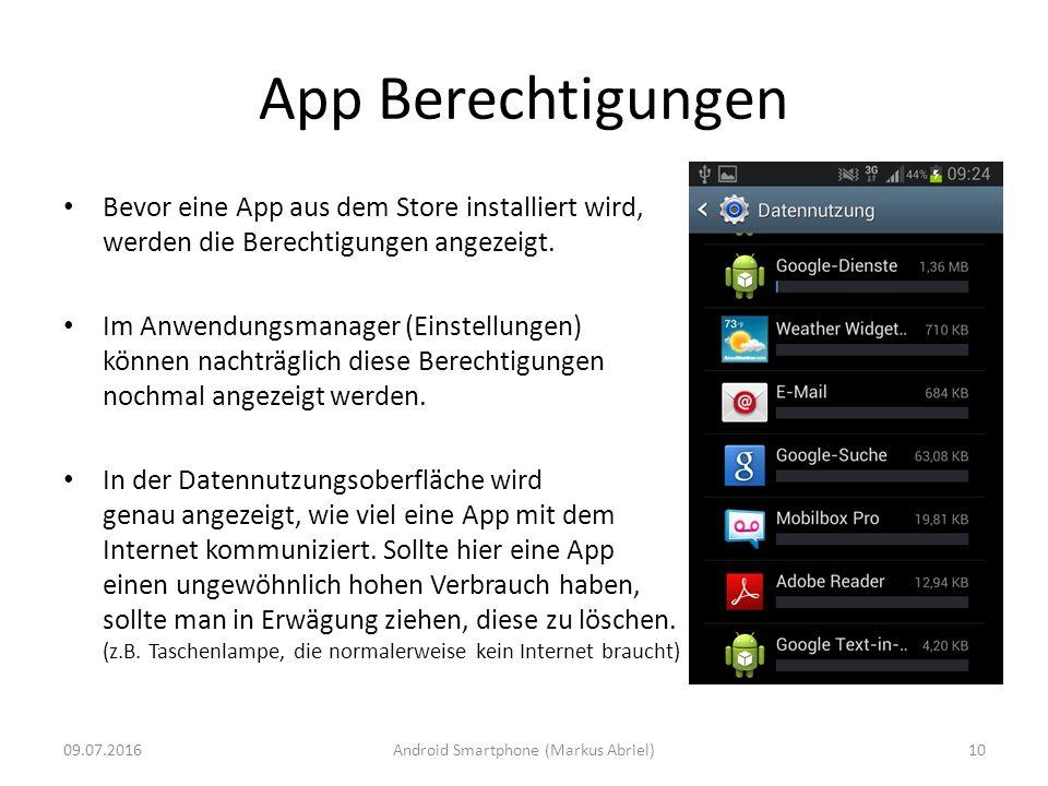 App Berechtigungen Bevor eine App aus dem Store installiert wird, werden die Berechtigungen angezeigt. Im Anwendungsmanager (Einstellungen) können nac
