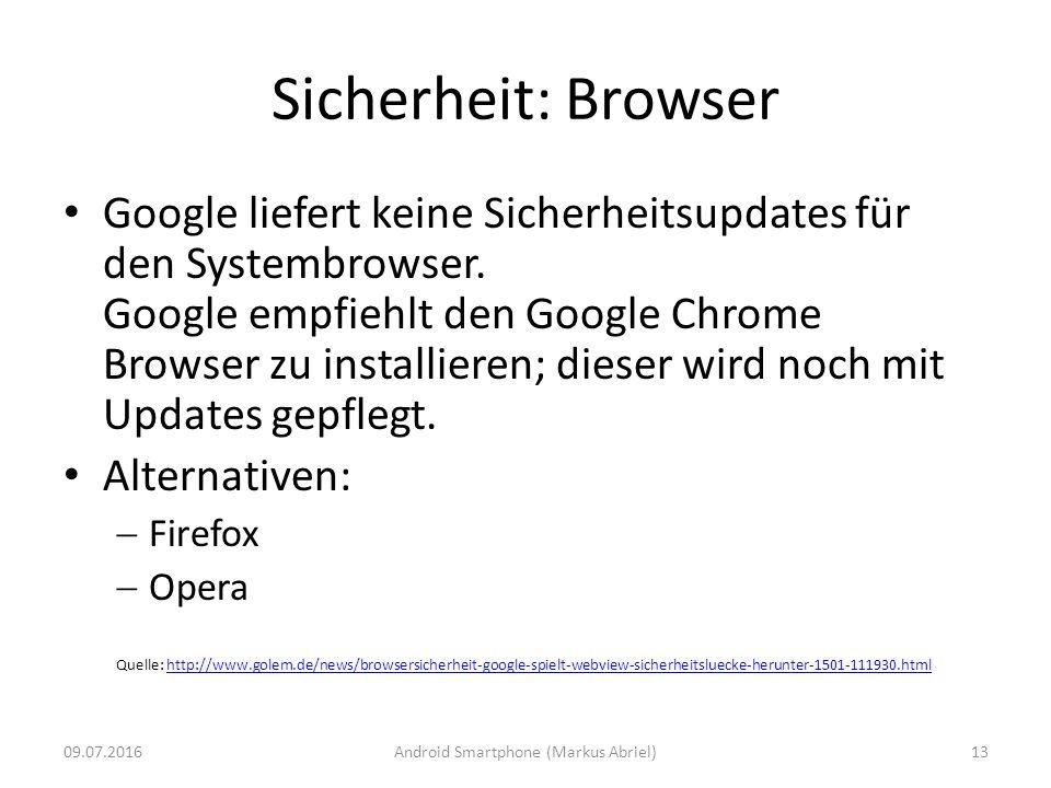 Sicherheit: Browser Google liefert keine Sicherheitsupdates für den Systembrowser. Google empfiehlt den Google Chrome Browser zu installieren; dieser