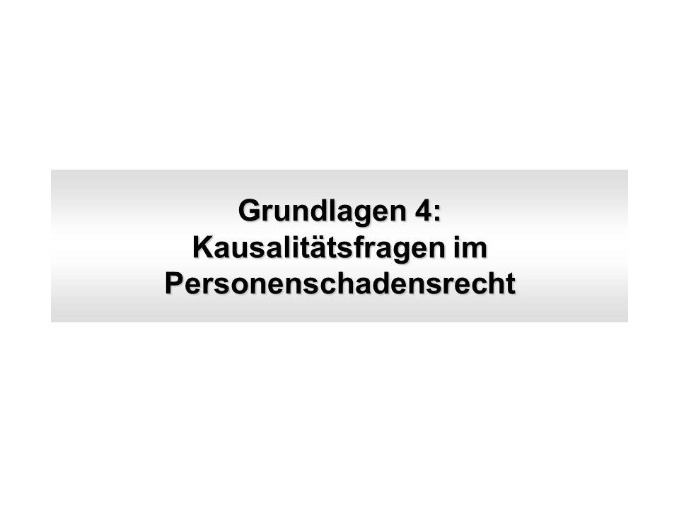 Grundlagen 4: Kausalitätsfragen im Personenschadensrecht
