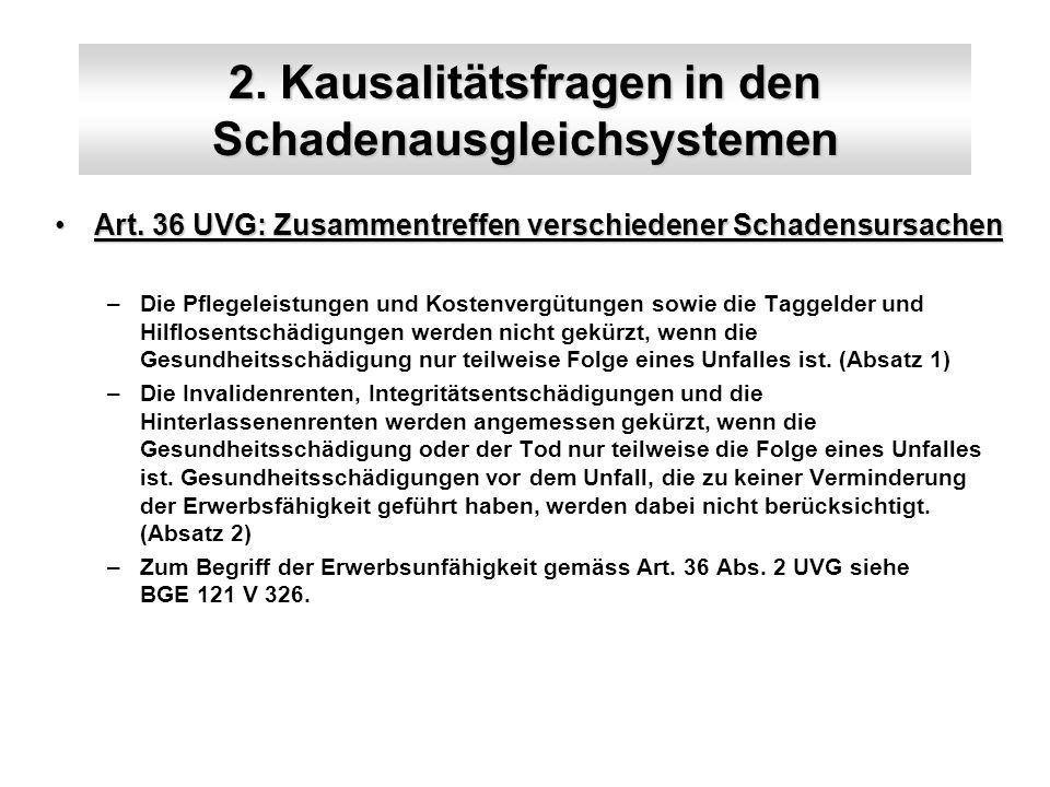 2. Kausalitätsfragen in den Schadenausgleichsystemen Art.