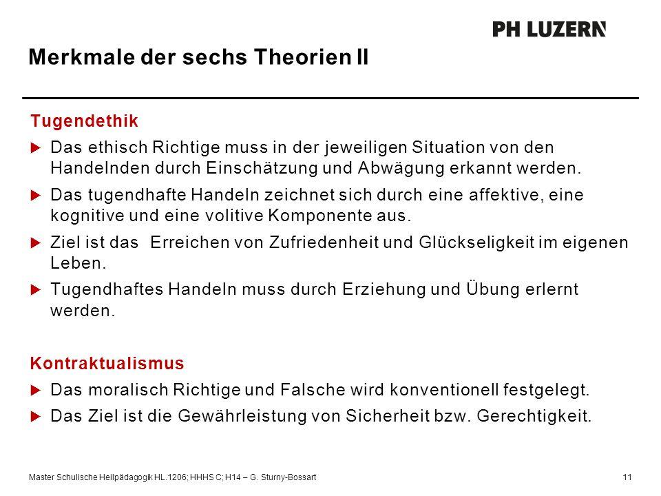 Auftrag Merkmale der sechs Theorien II Tugendethik  Das ethisch Richtige muss in der jeweiligen Situation von den Handelnden durch Einschätzung und A