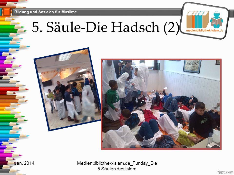 Bildung und Soziales für Muslime 5. Säule-Die Hadsch (2) Jan. 2014Medienbibliothek-islam.de_Funday_Die 5 Säulen des Islam