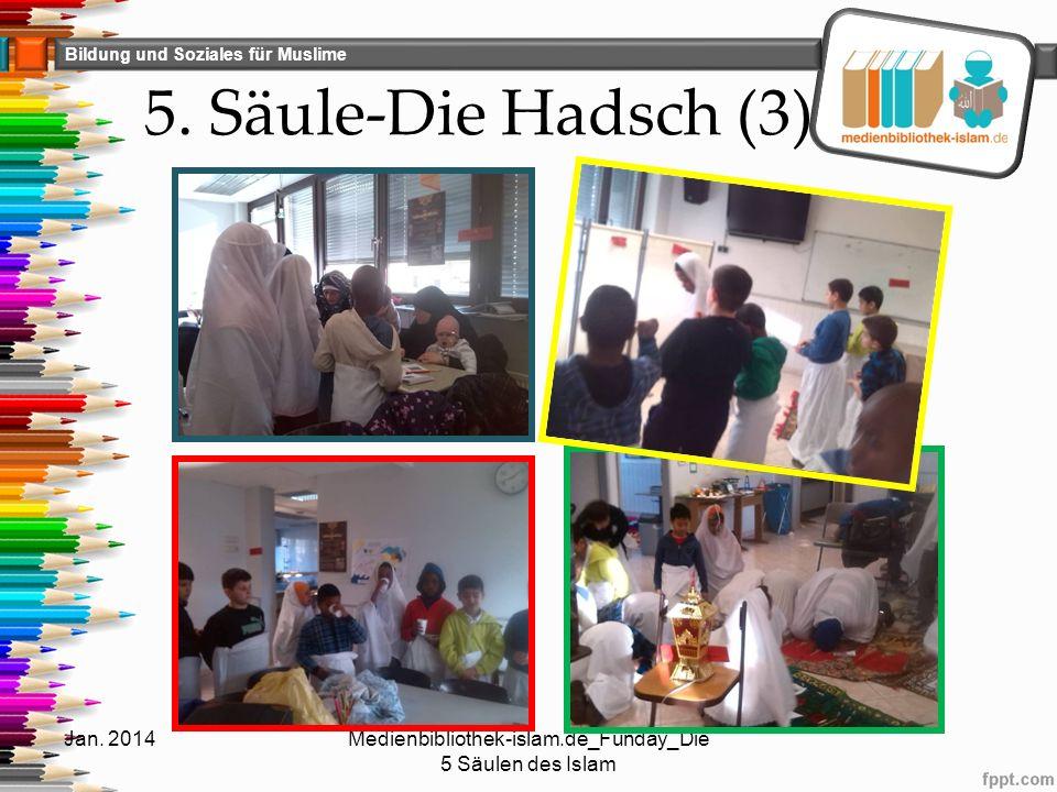 Bildung und Soziales für Muslime 5. Säule-Die Hadsch (3) Jan. 2014Medienbibliothek-islam.de_Funday_Die 5 Säulen des Islam