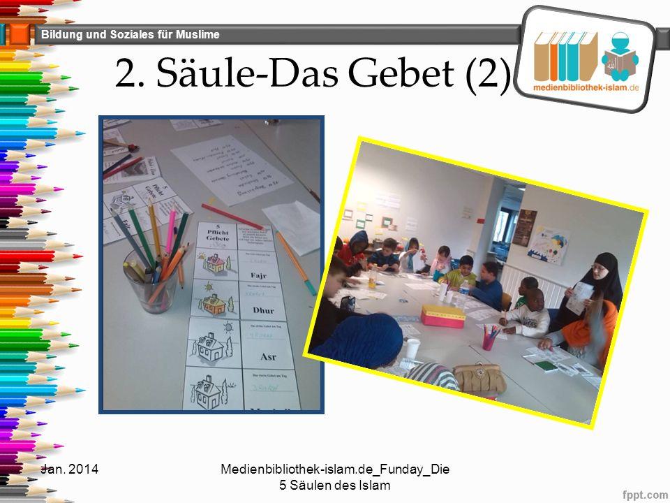 Bildung und Soziales für Muslime 2. Säule-Das Gebet (2) Jan. 2014Medienbibliothek-islam.de_Funday_Die 5 Säulen des Islam
