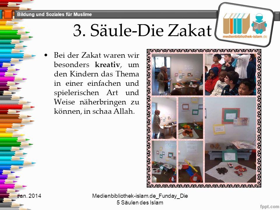 Bildung und Soziales für Muslime 3. Säule-Die Zakat Bei der Zakat waren wir besonders kreativ, um den Kindern das Thema in einer einfachen und spieler