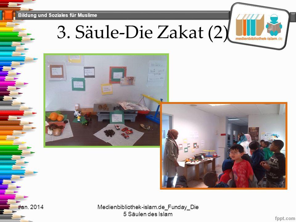 Bildung und Soziales für Muslime 3. Säule-Die Zakat (2) Jan. 2014Medienbibliothek-islam.de_Funday_Die 5 Säulen des Islam