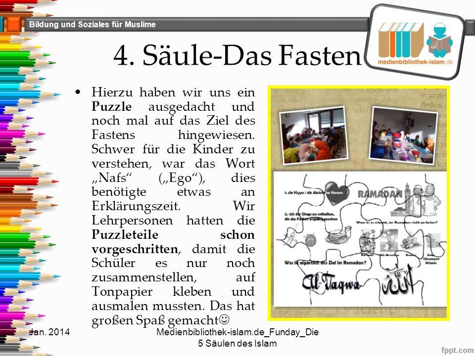 Bildung und Soziales für Muslime 4. Säule-Das Fasten Hierzu haben wir uns ein Puzzle ausgedacht und noch mal auf das Ziel des Fastens hingewiesen. Sch