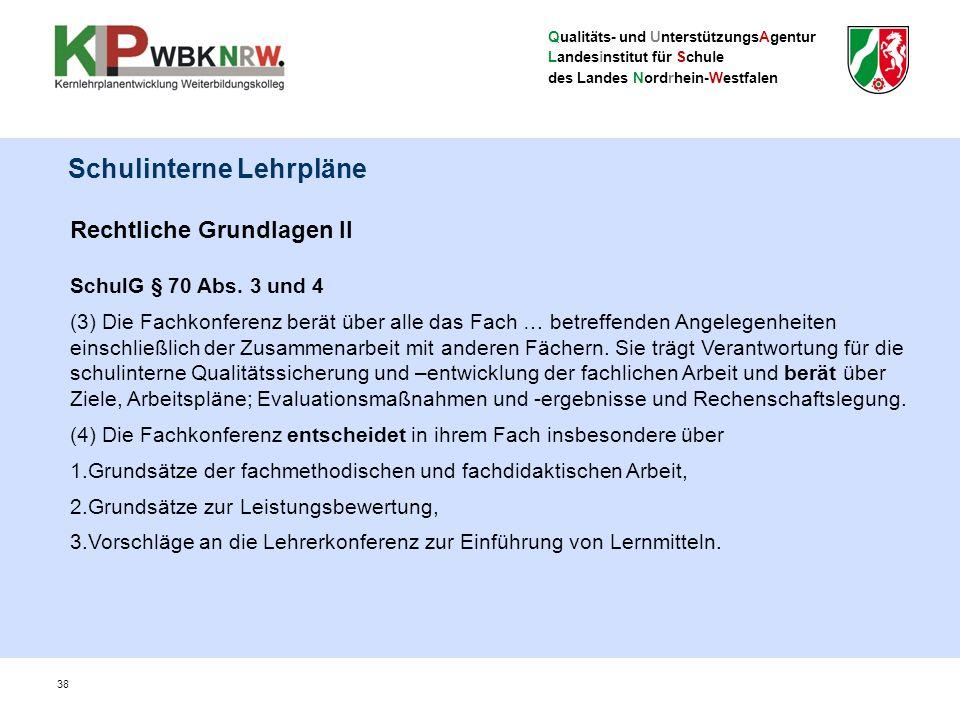 Qualitäts- und UnterstützungsAgentur Landesinstitut für Schule des Landes Nordrhein-Westfalen Rechtliche Grundlagen II SchulG § 70 Abs. 3 und 4 (3) Di