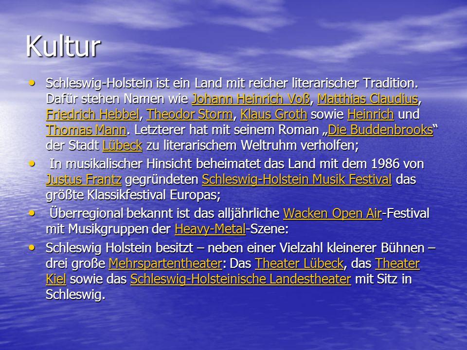 Kultur Schleswig-Holstein ist ein Land mit reicher literarischer Tradition.