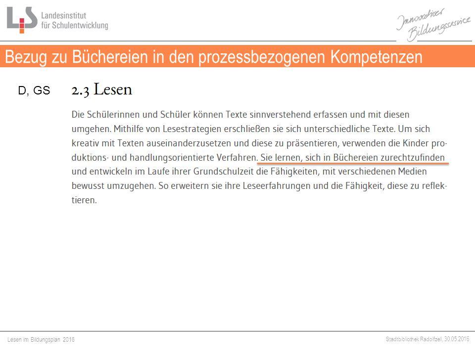 Lesen im Bildungsplan 2016 Stadtbibliothek Radolfzell, 30.05.2016 Bezug zu Büchereien in den prozessbezogenen Kompetenzen Medien D, GS