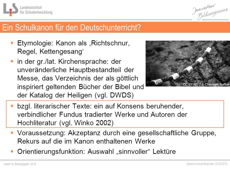 Lesen im Bildungsplan 2016 Stadtbibliothek Radolfzell, 30.05.2016  Etymologie: Kanon als,Richtschnur, Regel, Kettengesang'  in der gr./lat.