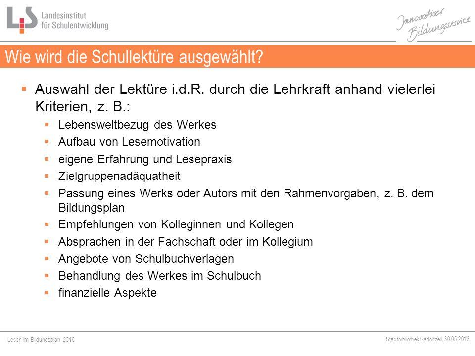 Lesen im Bildungsplan 2016 Stadtbibliothek Radolfzell, 30.05.2016  Auswahl der Lektüre i.d.R.