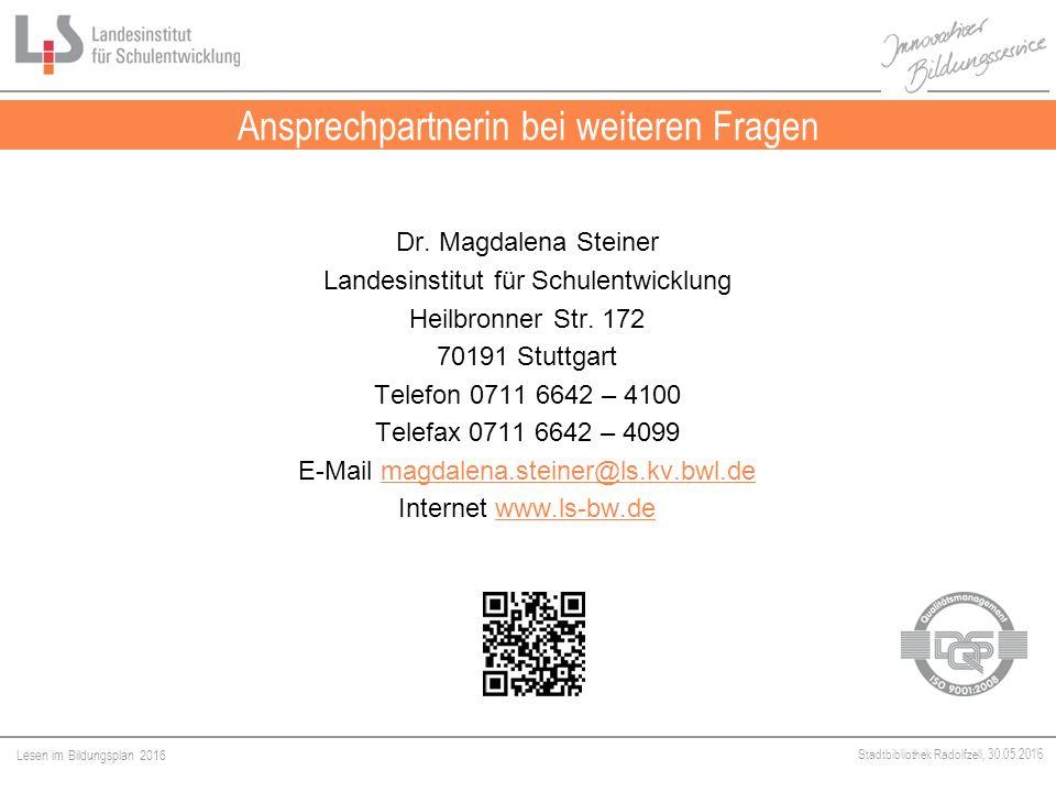 Lesen im Bildungsplan 2016 Stadtbibliothek Radolfzell, 30.05.2016 Ansprechpartnerin bei weiteren Fragen Dr.