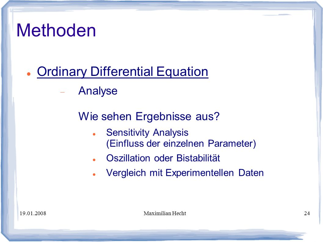 Maximilian Hecht24 Methoden Ordinary Differential Equation  Analyse Wie sehen Ergebnisse aus.