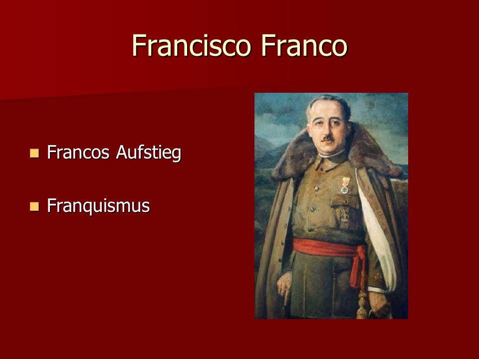 Francisco Franco Francos Aufstieg Francos Aufstieg Franquismus Franquismus