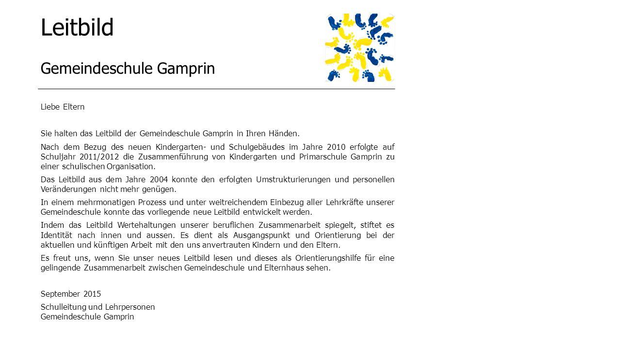 Gemeindeschule Gamprin Liebe Eltern Sie halten das Leitbild der Gemeindeschule Gamprin in Ihren Händen.