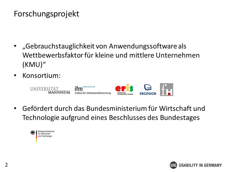 """2 Forschungsprojekt """"Gebrauchstauglichkeit von Anwendungssoftware als Wettbewerbsfaktor für kleine und mittlere Unternehmen (KMU) Konsortium: Gefördert durch das Bundesministerium für Wirtschaft und Technologie aufgrund eines Beschlusses des Bundestages"""