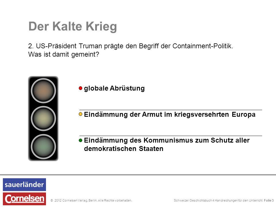 Schweizer Geschichtsbuch 4 Handreichungen für den Unterricht Folie 0© 2012 Cornelsen Verlag, Berlin. Alle Rechte vorbehalten. Eindämmung der Armut im