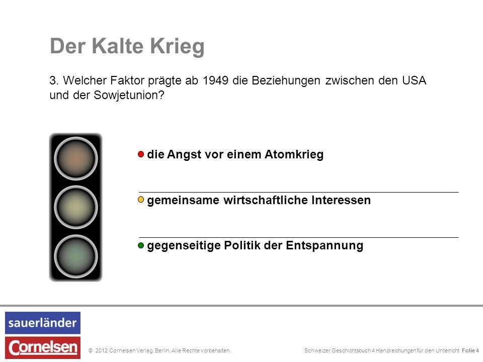 Schweizer Geschichtsbuch 4 Handreichungen für den Unterricht Folie 0© 2012 Cornelsen Verlag, Berlin. Alle Rechte vorbehalten. gemeinsame wirtschaftlic