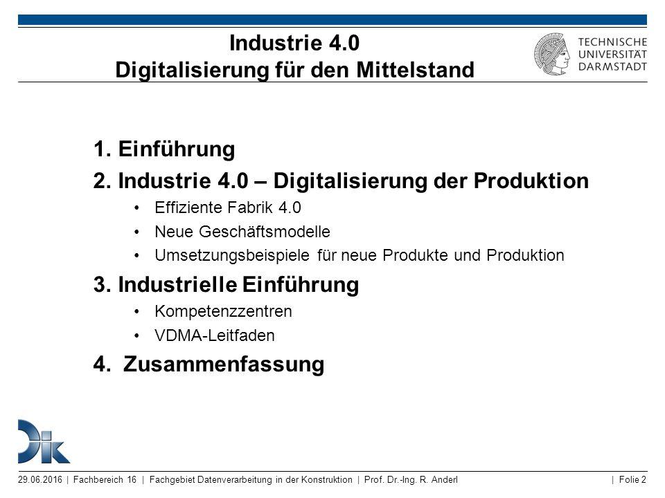 | Folie 2 Industrie 4.0 Digitalisierung für den Mittelstand 1.Einführung 2.Industrie 4.0 – Digitalisierung der Produktion Effiziente Fabrik 4.0 Neue G