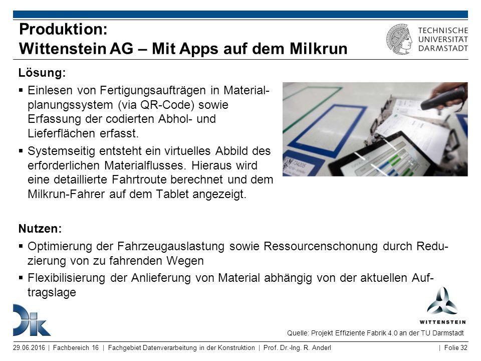 | Folie 32 Produktion: Wittenstein AG – Mit Apps auf dem Milkrun 29.06.2016 | Fachbereich 16 | Fachgebiet Datenverarbeitung in der Konstruktion | Prof