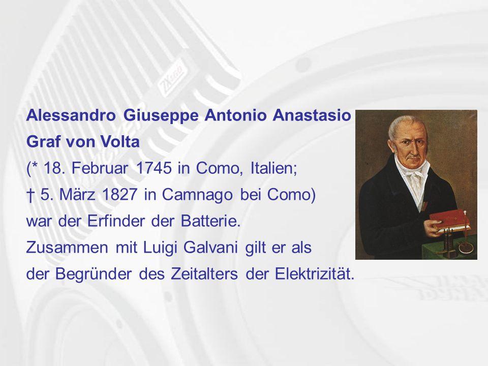 Alessandro Giuseppe Antonio Anastasio Graf von Volta (* 18.
