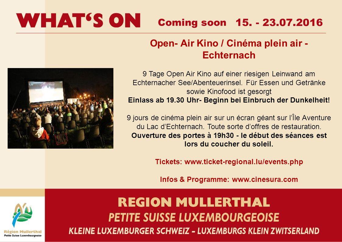 Coming soon 15. - 23.07.2016 Open- Air Kino / Cinéma plein air - Echternach 9 Tage Open Air Kino auf einer riesigen Leinwand am Echternacher See/Abent