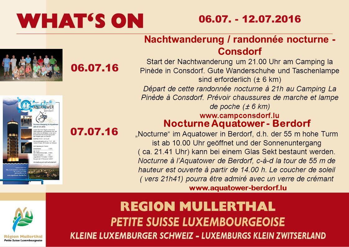06.07.16 07.07.16 06.07. - 12.07.2016 Nachtwanderung / randonnée nocturne - Consdorf Start der Nachtwanderung um 21.00 Uhr am Camping la Pinède in Con