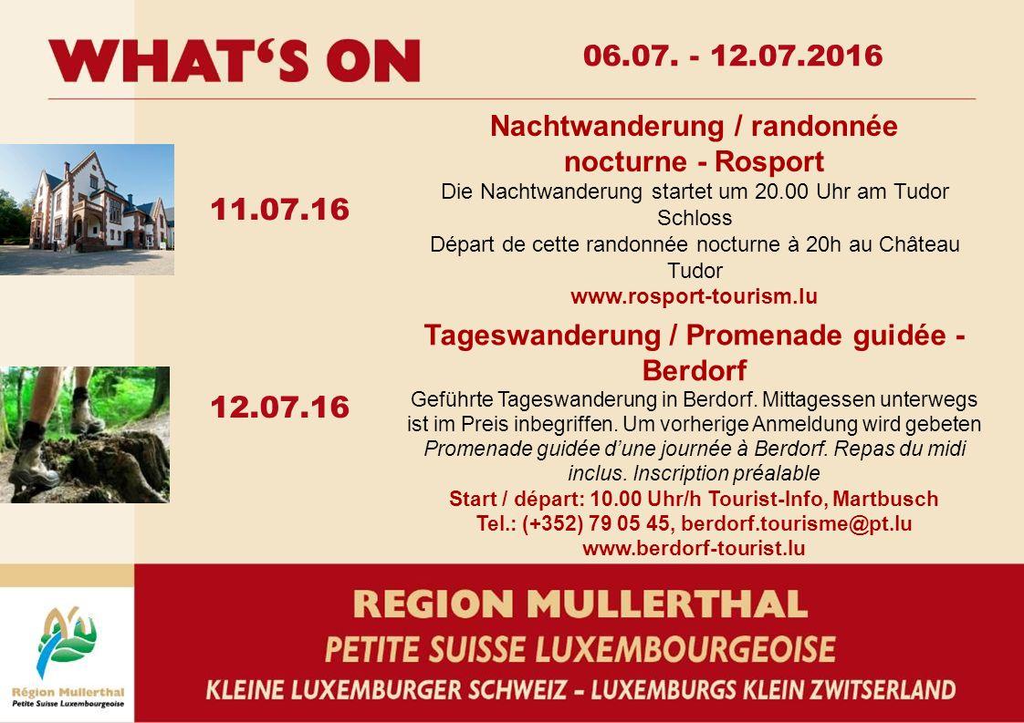 11.07.16 12.07.16 06.07. - 12.07.2016 Nachtwanderung / randonnée nocturne - Rosport Die Nachtwanderung startet um 20.00 Uhr am Tudor Schloss Départ de