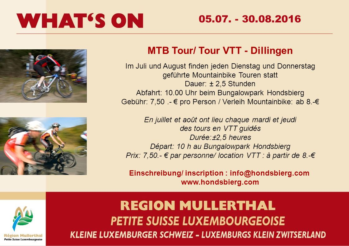 05.07. - 30.08.2016 MTB Tour/ Tour VTT - Dillingen Im Juli und August finden jeden Dienstag und Donnerstag geführte Mountainbike Touren statt Dauer: ±