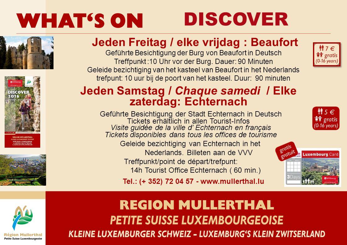 DISCOVER Tel.: (+ 352) 72 04 57 - www.mullerthal.lu Jeden Sonntag/elke zondag: Larochette Geführte Besichtigung der Altstadt von Larochette.