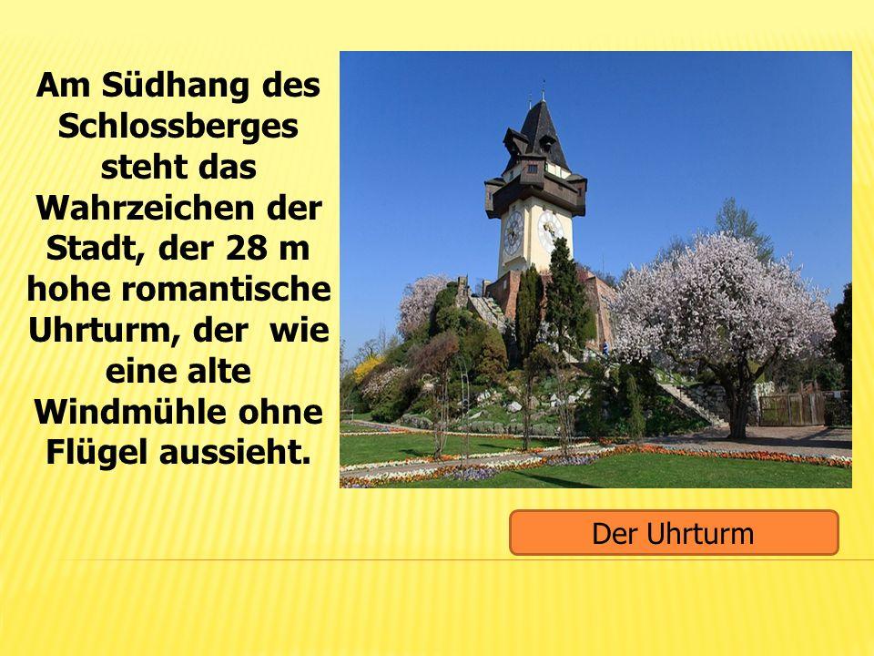 Am Südhang des Schlossberges steht das Wahrzeichen der Stadt, der 28 m hohe romantische Uhrturm, der wie eine alte Windmühle ohne Flügel aussieht. Der
