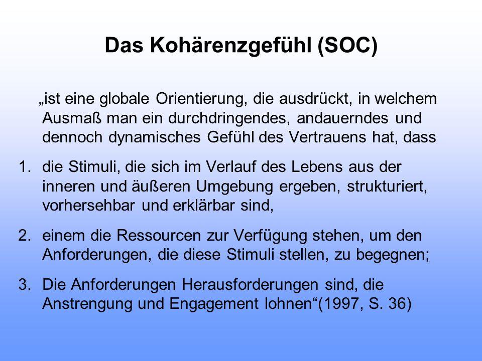 """Das Kohärenzgefühl (SOC) """"ist eine globale Orientierung, die ausdrückt, in welchem Ausmaß man ein durchdringendes, andauerndes und dennoch dynamisches"""