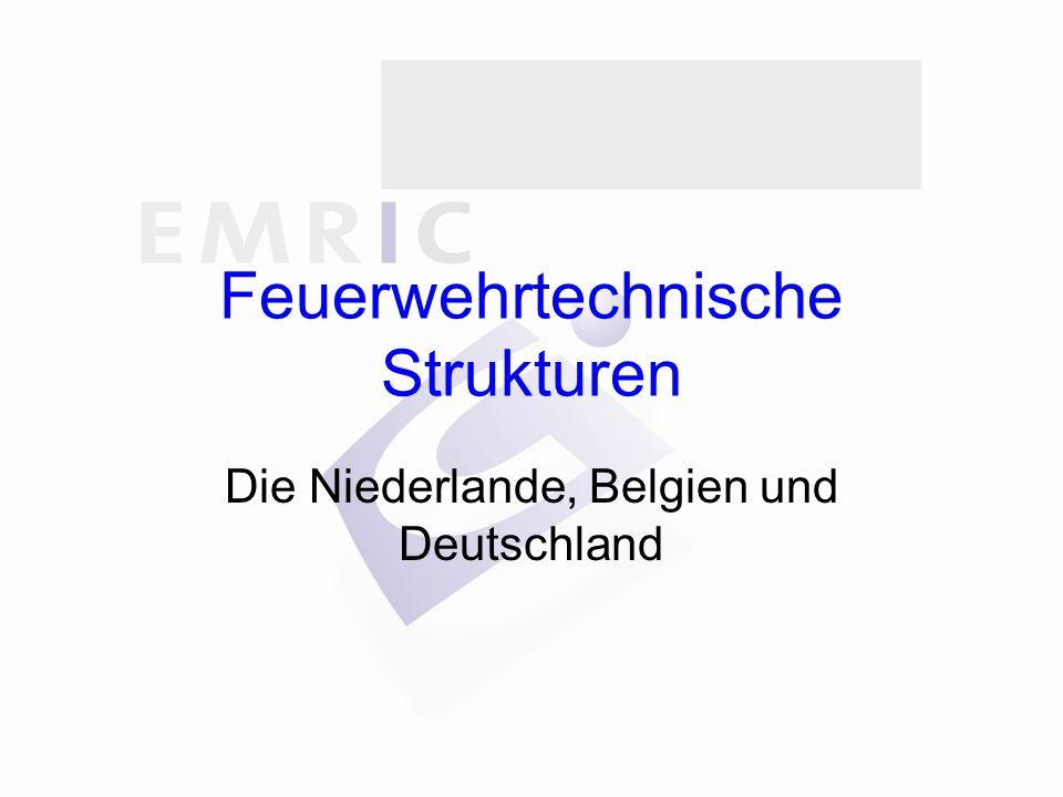 Feuerwehrtechnische Strukturen Die Niederlande, Belgien und Deutschland