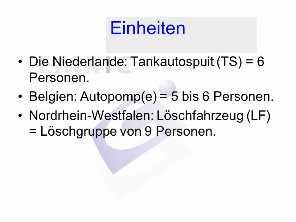 Einheiten Die Niederlande: Tankautospuit (TS) = 6 Personen.