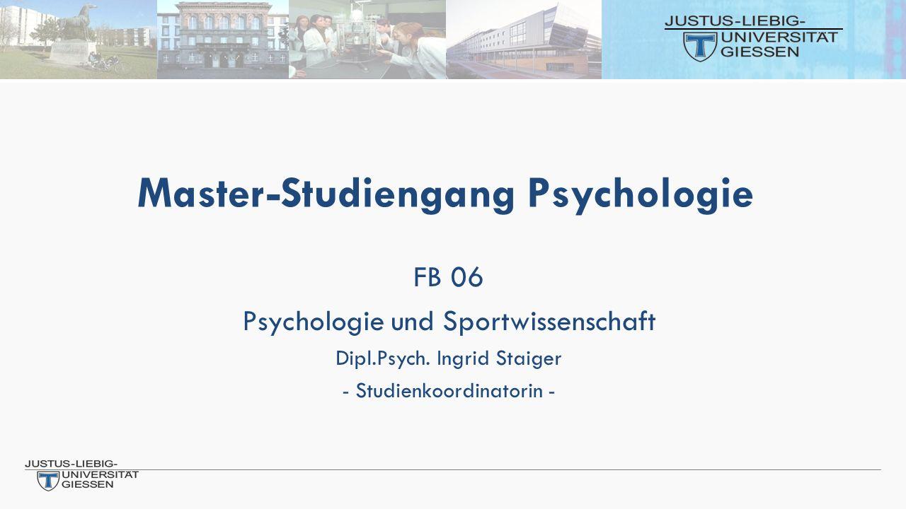 Master-Studiengang Psychologie FB 06 Psychologie und Sportwissenschaft Dipl.Psych.