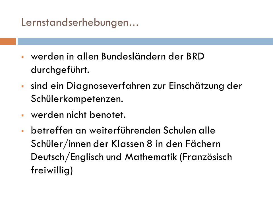 Lernstandserhebungen …  werden in allen Bundesländern der BRD durchgeführt.