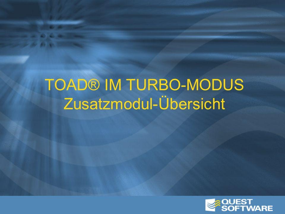 TOAD® IM TURBO-MODUS Zusatzmodul-Übersicht