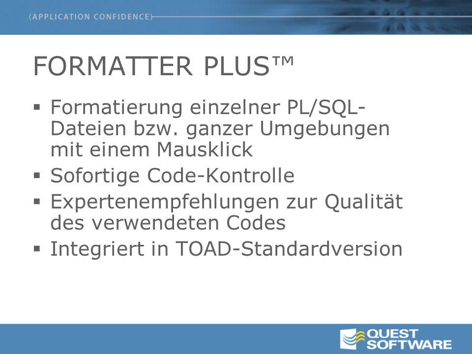 FORMATTER PLUS™  Formatierung einzelner PL/SQL- Dateien bzw.