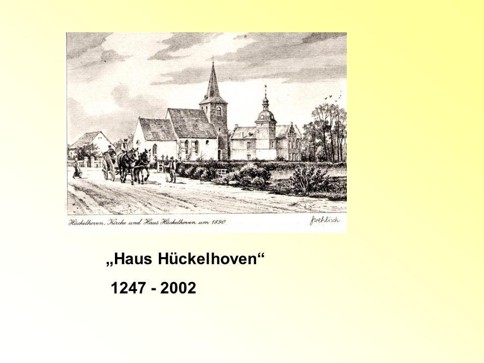 """""""Haus Hückelhoven 1247 - 2002"""