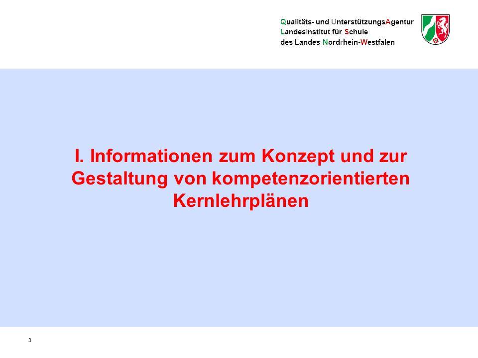 """Qualitäts- und UnterstützungsAgentur Landesinstitut für Schule des Landes Nordrhein-Westfalen 44 Von der Input-Steuerung und """"Stofforientierung Was soll am Ende dieses Bildungsabschnitts durchgenommen und behandelt worden sein."""
