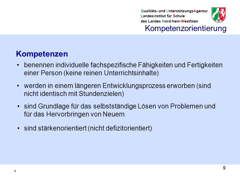 Qualitäts- und UnterstützungsAgentur Landesinstitut für Schule des Landes Nordrhein-Westfalen 10 Welche Kompetenzen sollen bis zum Ende des Bildungsabschnitts entwickelt werden (KLP-Vorgabe, schulinterner Lehrplan).
