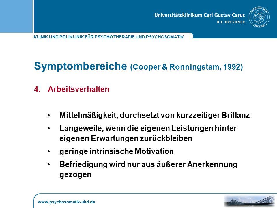 KLINIK UND POLIKLINIK FÜR PSYCHOTHERAPIE UND PSYCHOSOMATIK www.psychosomatik-ukd.de Symptombereiche (Cooper & Ronningstam, 1992) 4.Arbeitsverhalten Mi