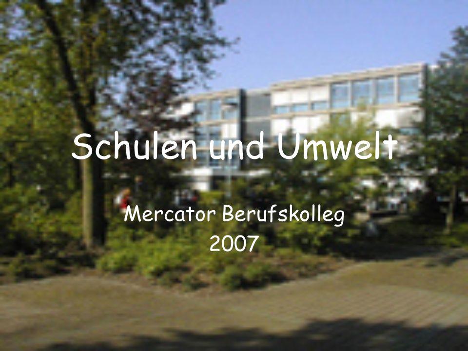 Schulen und Umwelt Mercator Berufskolleg 2007